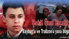 Şehit Bıçakçı, Bayburt'u ve Trabzon'u yasa boğdu