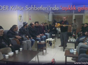 BAYDER Kültür Sohbetleri'nde 'aşıklık geleneği'