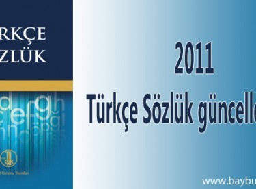 2011 Türkçe Sözlük güncelleniyor!..
