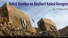 Kaleli Kentler ve Bayburt Kalesi Kongresi