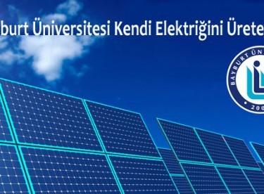 Bayburt Üniversitesi Kendi Elektriğini Kendisi Üretecek