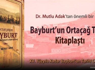 Bayburt'un Ortaçağ Tarihi kitaplaştı