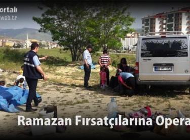 Ramazan Fırsatçılarına Operasyon