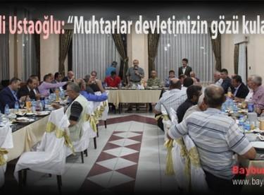 """Vali Ustaoğlu: """"Muhtarlar devletimizin gözü kulağı"""""""