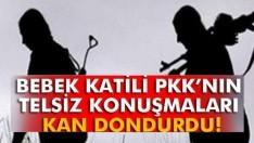 PKK'nın kan donduran telsiz konuşmaları