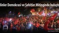 Bayburt'ta binler Demokrasi ve Şehitler Mitinginde buluştu