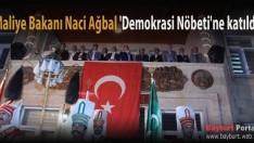 Maliye Bakanı Naci Ağbal 'Demokrasi Nöbeti'ne katıldı