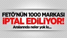 FETÖ'nün 1000 markası iptal
