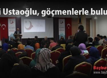 Vali Ustaoğlu, göçmenlerle buluştu