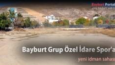 Bayburt Grup Özel İdare Gençlik Spor'a yeni idman sahası