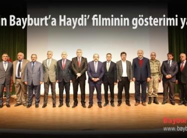 'Haydin Bayburt'a Haydi' filminin gösterimi yapıldı