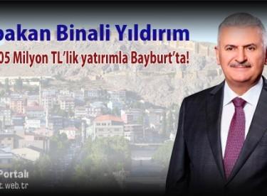 Başbakan Binali Yıldırım 105 Milyon TL yatırımla Bayburt'ta