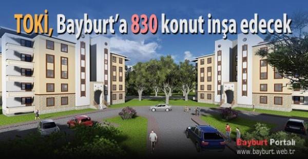 TOKİ Bayburt'ta 830 Konut inşa edecek