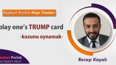 play one's TRUMP card (kozunu oynamak)