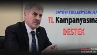Bayburt Belediyesinden TL Kampanyasına Destek