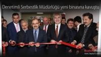 Denetimli Serbestlik Müdürlüğü yeni binası hizmete açıldı