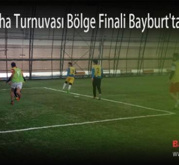 Nike Halı Saha Turnuvası Bölge Finali Bayburt'ta oynanacak