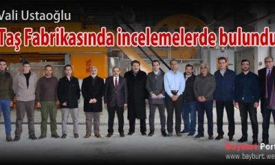 Vali Ustaoğlu, Taş Fabrikasında incelemelerde bulundu