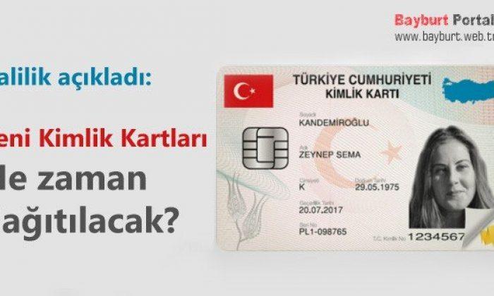 Yeni kimlik kartları ne zaman dağıtılacak?