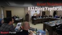 832 Daire Yapılacak