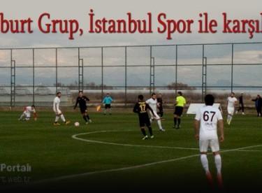 Bayburt Grup, İstanbul Spor ile karşılaştı