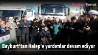 Bayburt'tan Halep'e yardımlar devam ediyor
