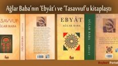Ağlar Baba'nın 'Ebyât'ı ve 'Tasavvuf'u kitaplaştı