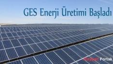 GES enerji üretimi başladı