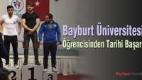 Bayburt Üniversitesi Öğrencisinden Tarihi Başarı