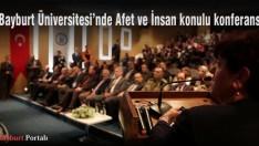 Bayburt Üniversitesi'nde Afet ve İnsan konulu konferans
