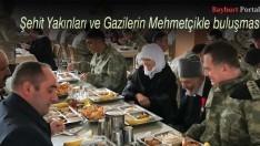 Şehit Yakınları ve Gazilerin Mehmetçikle buluşması