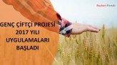 Genç Çiftçi Projesi uygulamaları başlıyor