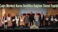 Çağrı Merkezi Kursu Sertifika Dağıtım Töreni Yapıldı