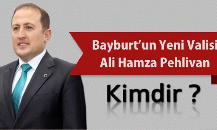 Ali Hamza Pehlivan, Bayburt Valisi oldu