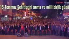 15 Temmuz Şehitlerini anma ve milli birlik günü kutlandı