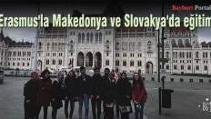 Erasmus'la Makedonya ve Slovakya'da eğitim