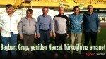 Bayburt Grup, yeniden Nevzat Türkoğlu'na emanet