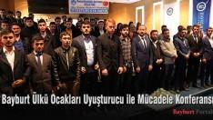 Bayburt Ülkü Ocakları Uyuşturucu ile Mücadele Konferansı