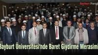 Bayburt Üniversitesi'nde Baret Giydirme Merasimi