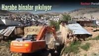 Harabe binalar yıkılıyor