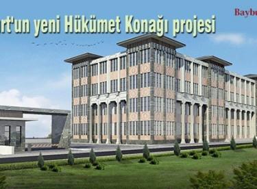 Bayburt'un yeni Hükümet Konağı projesi