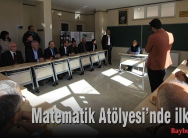 Bayburt'ta Matematik Atölyesi açıldı