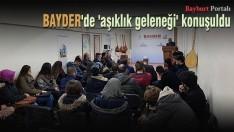 BAYDER'de 'aşıklık geleneği' konuşuldu