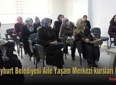 Bayburt Belediyesi Aile Yaşam Merkezi kursları başladı