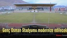 Genç Osman Stadyumu modernize edilecek
