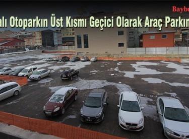 Kapalı Otoparkın Üst Kısmı Geçici Olarak Araç Parkına Açıldı