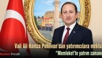 Vali Ali Hamza Pehlivan'dan yatırımcılara mektup