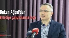 Bakan Ağbal'dan Belediye çalışmalarına övgü