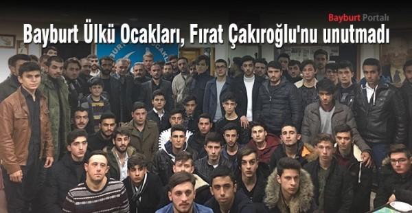 Bayburt Ülkü Ocakları, Fırat Çakıroğlu'nu unutmadı