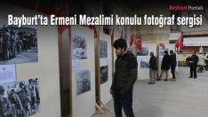 """""""Bayburt'ta Ermeni Mezalimi"""" konulu fotoğraf sergisi"""